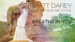 Matt Darey ft Natalie Mc Cool - Breathe In You (Official Music Video)