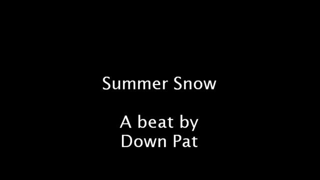 Summer Snow-A beat by Down Pat