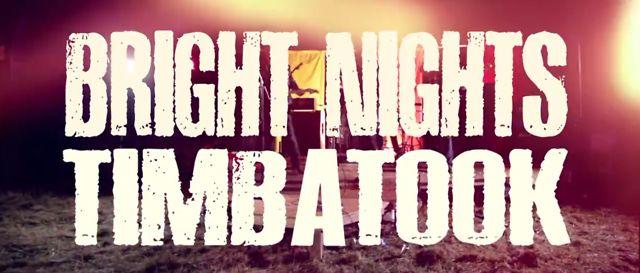 BRIGHT NIGHTS - Timbatook!