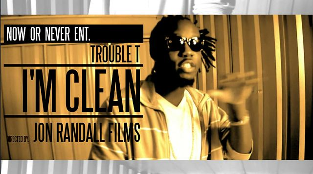 Trouble T - I'm Clean