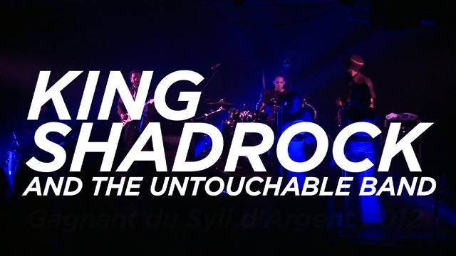 King Shadrock & The Untouchable Band : Sily d'argent Live