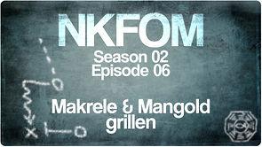 NKFOM Season 2 Episode 6: Makrele und Mangold vom Grill