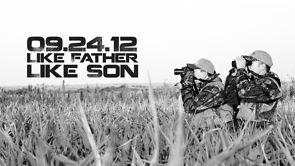 09.24.12 Like Father Like Son