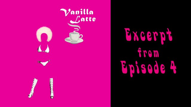 Vanilla Latte Episode 4