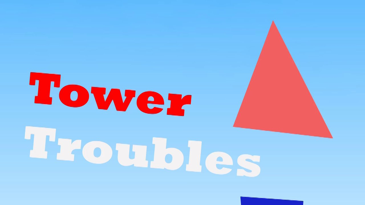 Tower Troubles