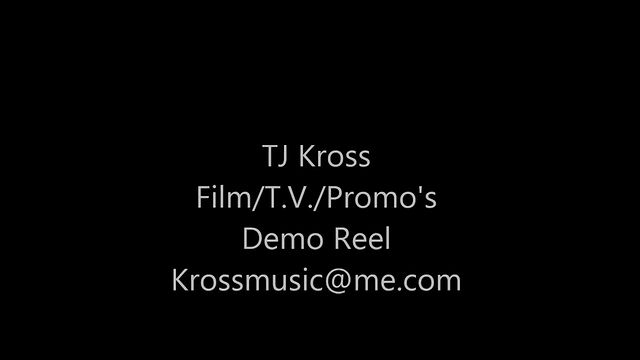 TJ Kross Demo Reel