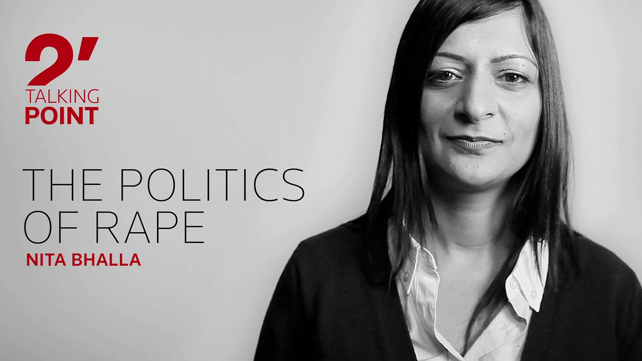 TWO-MINUTE TALKING POINT ���  The politics of rape by Nita Bhalla