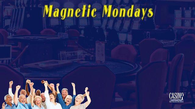 Casino New Brunswick Magnetic Mondays