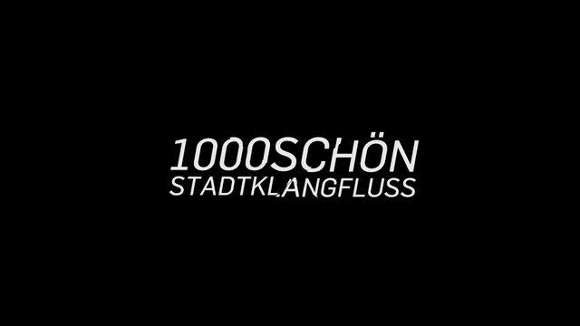 1000SCHOEN / STADTKLANGFLUSS
