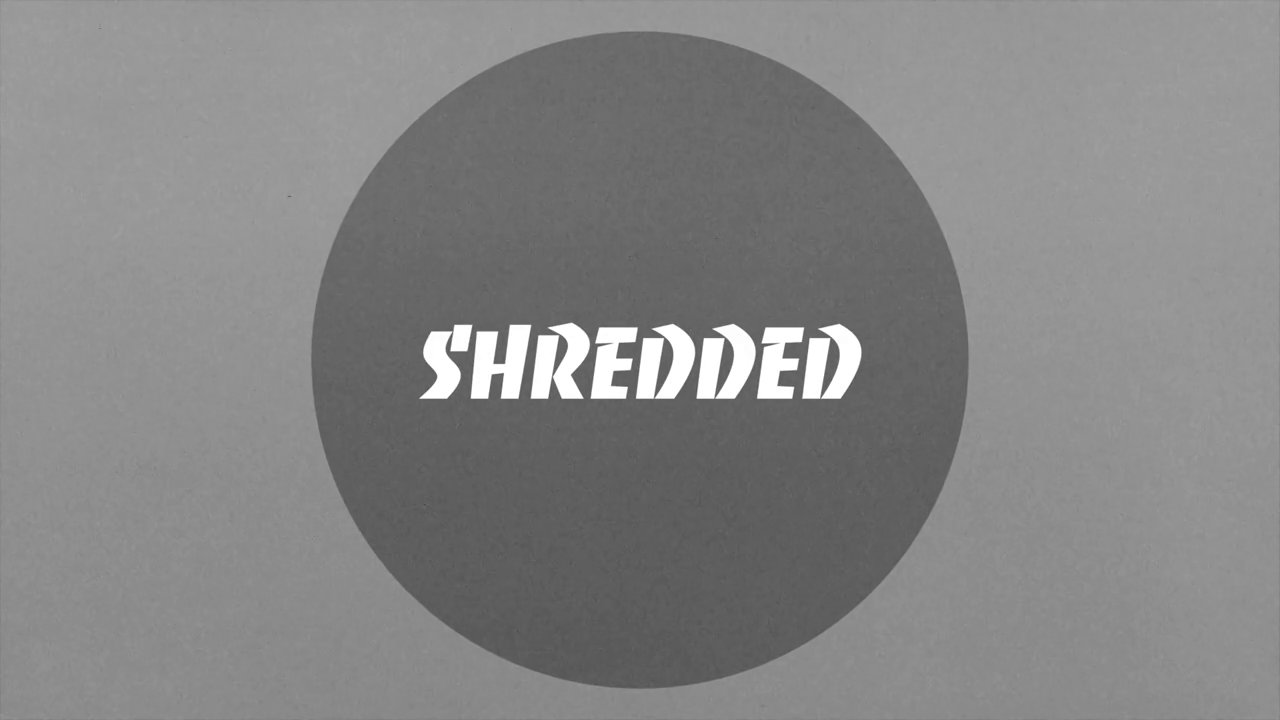 Shredded Ep. 1