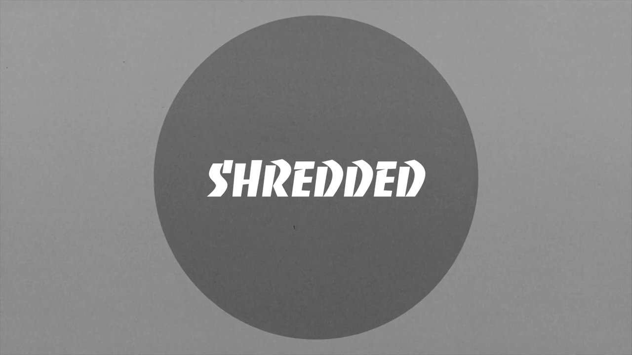 Shredded Ep.3
