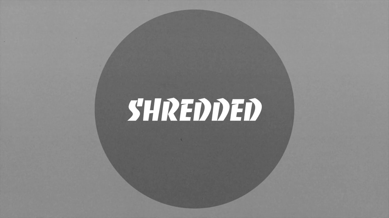 Shredded Ep. 4