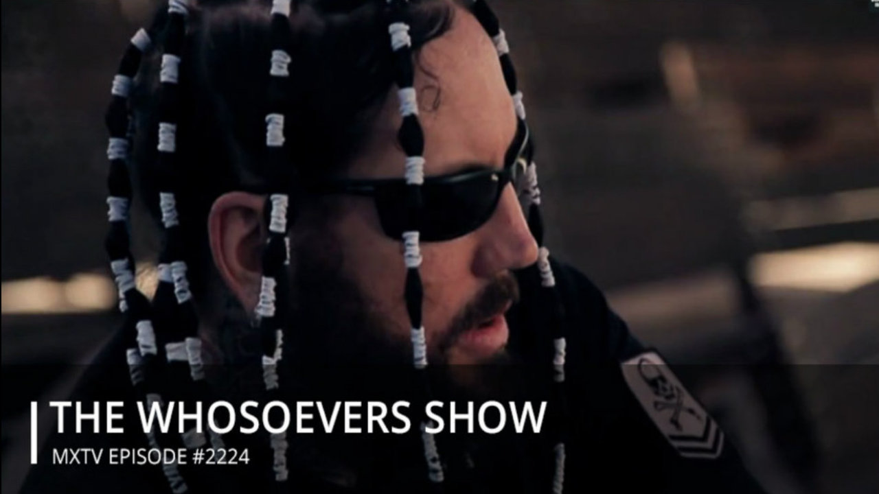 THE WHOSOEVERS SHOW -  #2224