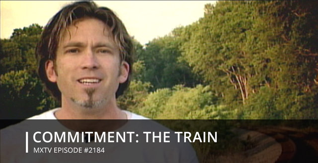 COMMITMENT: THE TRAIN - #2184