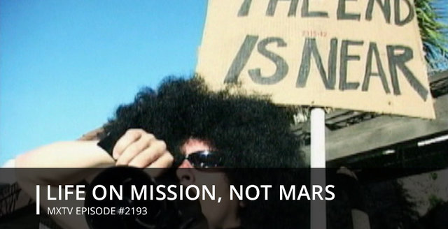 LIFE ON MISSION, NOT MARS - #2193