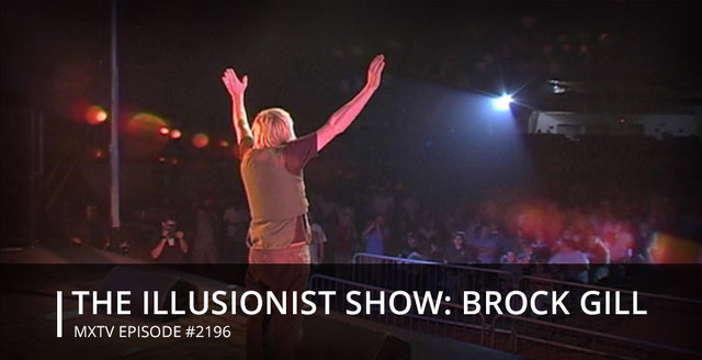 THE ILLUSIONIST SHOW: BROCK GILL - #2196
