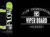 Flow Viper Snowboard 2014