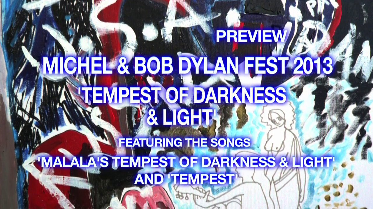 Michel Montecrossa's Michel & Bob Dylan Fest 2013 'Tempest Of Darkness & Light' Preview