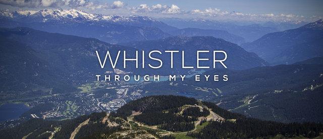 Whistler - Through My Eyes
