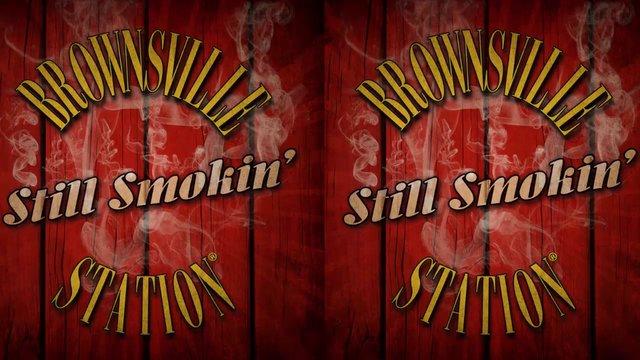 Brownsville Station is Still Smokin'!