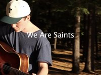 We Are Saints - Will Pellerin '15