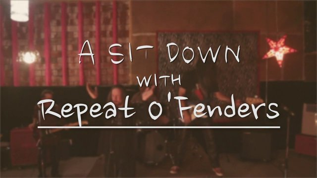 Sit Down with Repeat O'Fenders