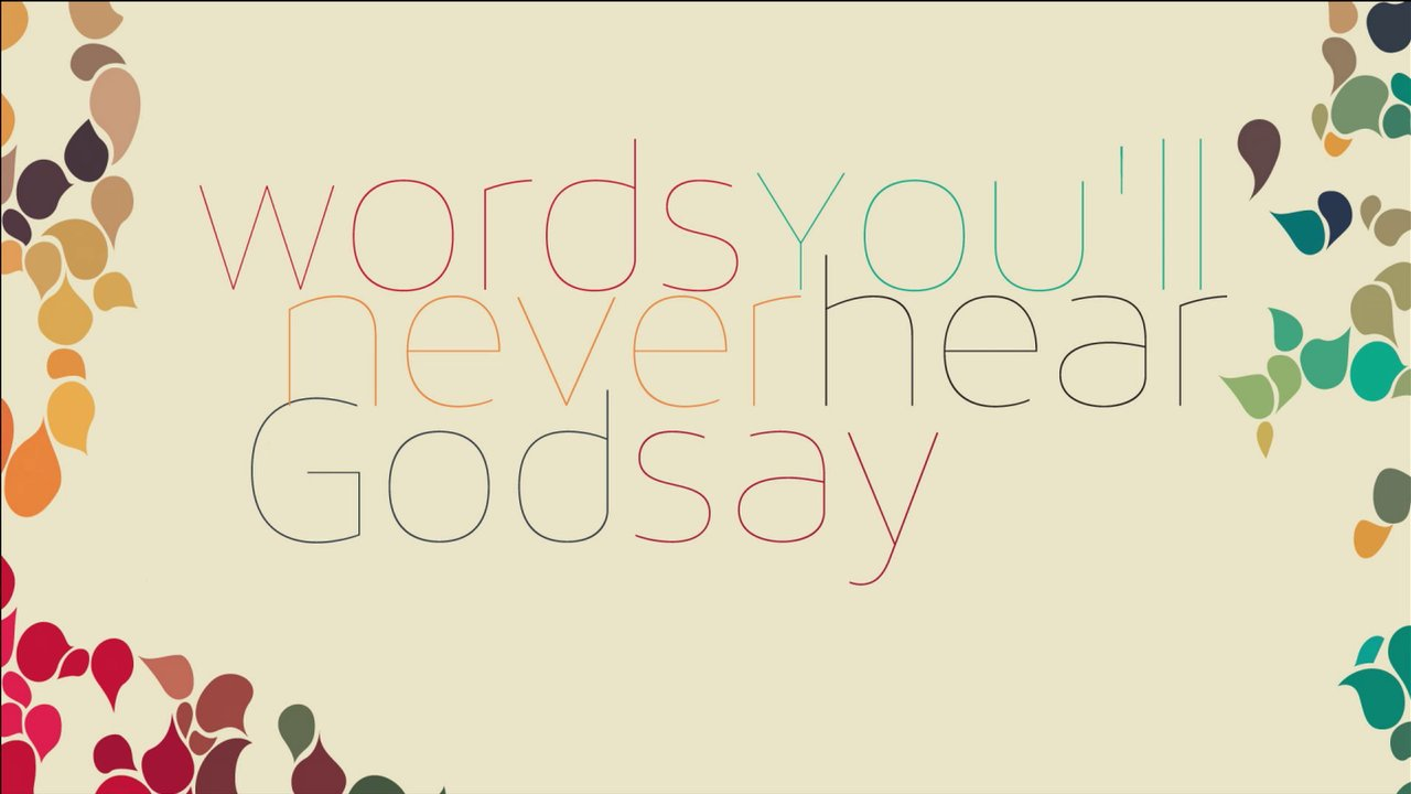 "11-03-13 Words You'll never hear God say: ""I'm sorry I don't know you"""