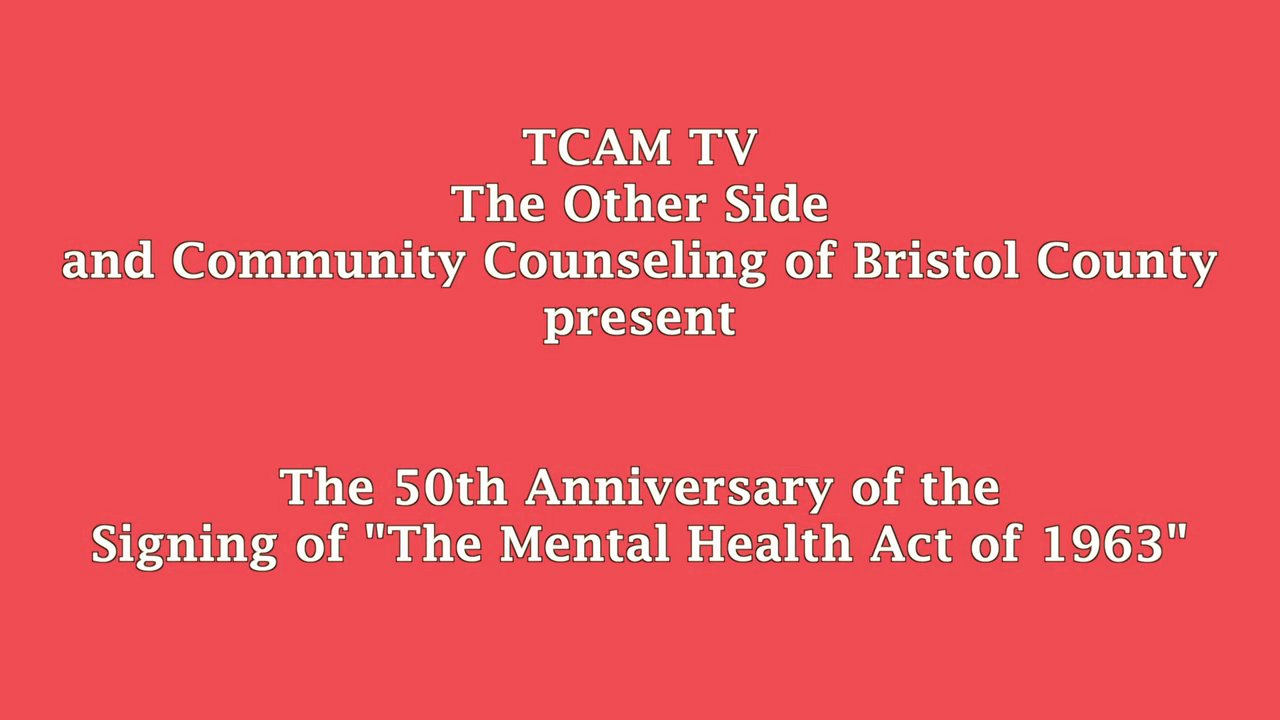 "The 50th Anniversary of the Signing of ""The Community Mental Health Act of 1963"""