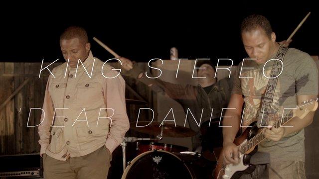 King Stereo - Dear Danielle (Official Video)