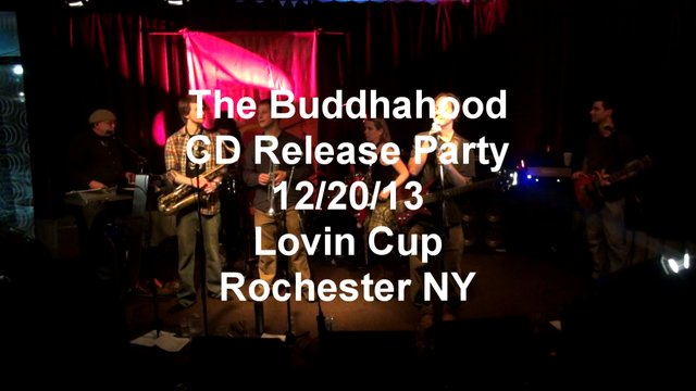 "The Buddhahood ""Sacred Dance"" Lovin' Cup Cd release party"
