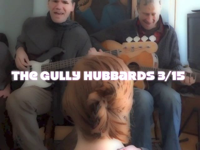 The Gully Hubbards - Pianos - 3/15