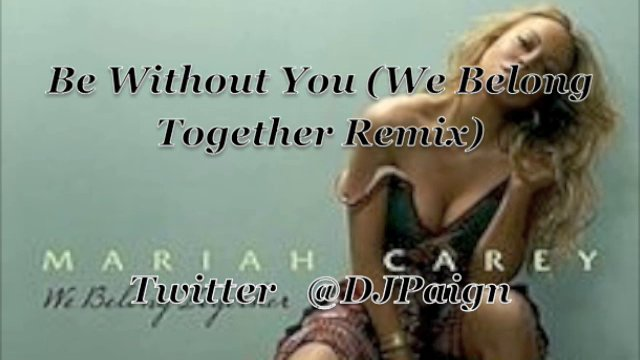 We Belong Together(Be with you remix)