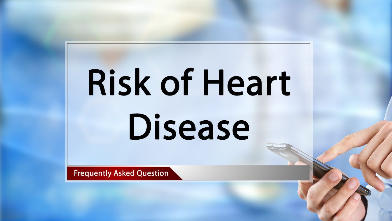 FAQ Risk of Heart Disease.mp4
