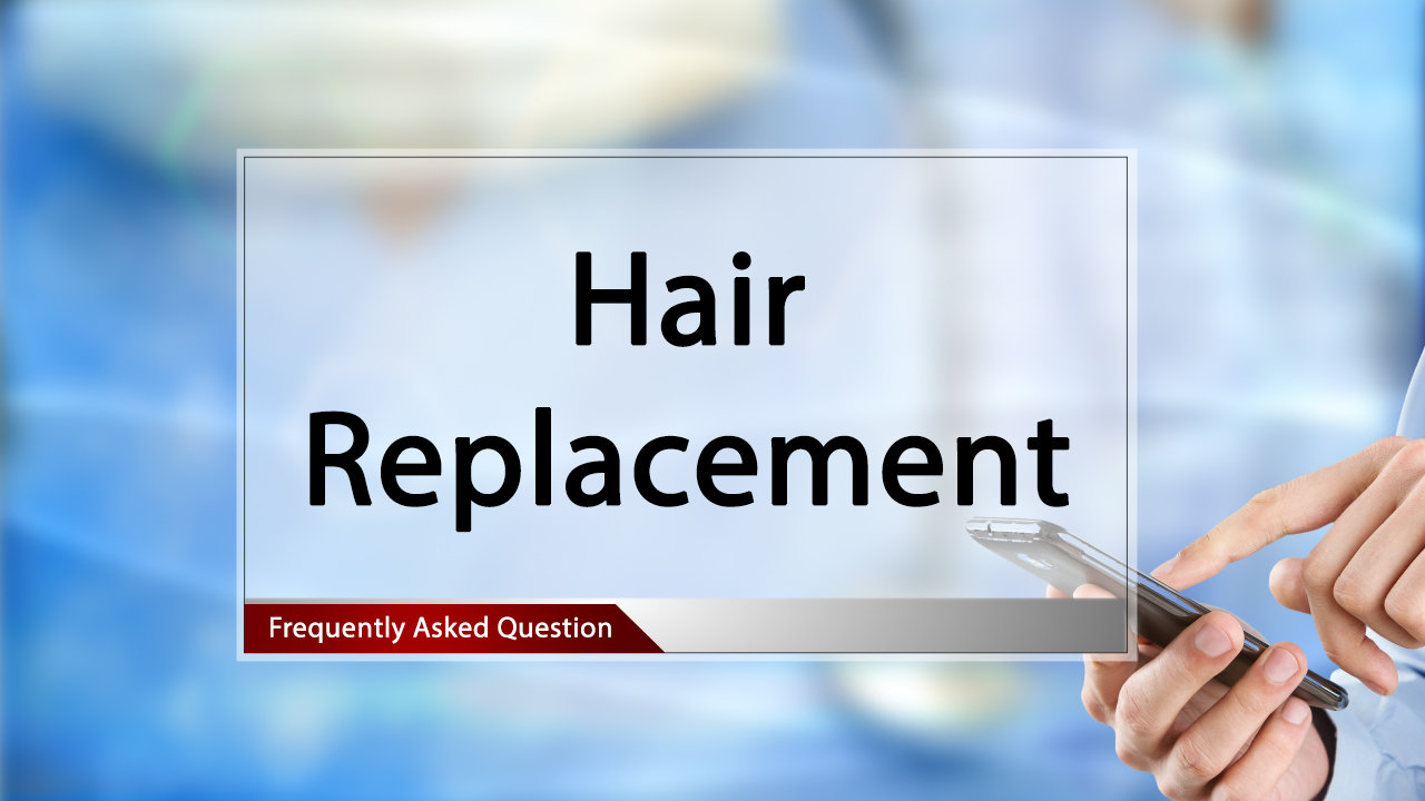 FAQ Hair Replacement.mp4